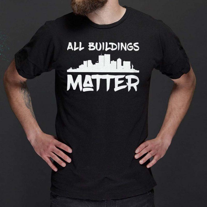 all-buildings-matter-shirt