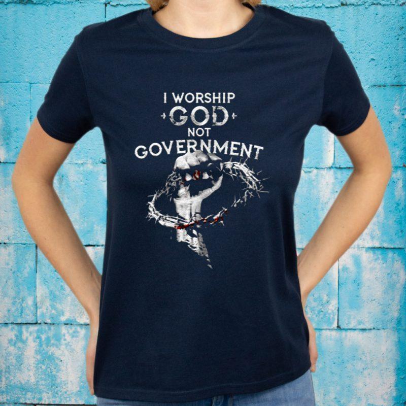 i worship god not government shirts