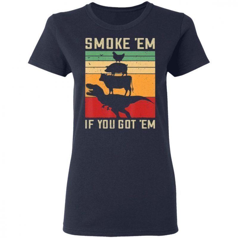 Smoke Em If You Got Em Funny Retro Bbq Smoker Dad T-Shirt