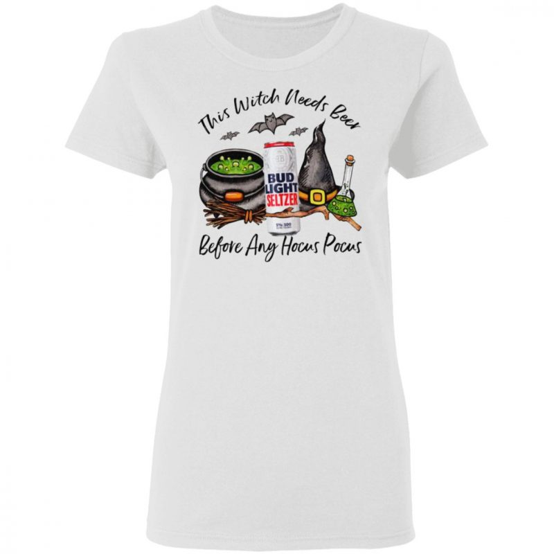 Bud Light Seltzer Strawberry Can This Witch Needs Beer Before Any Hocus Pocus T-Shirt