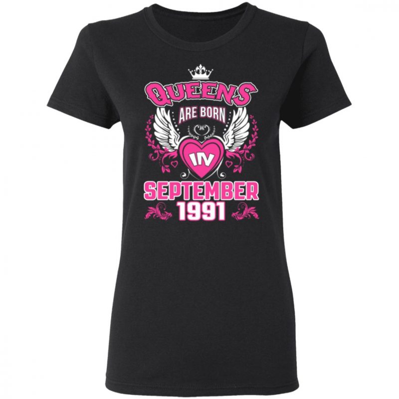 Queens Are Born in September 1991 T-Shirt