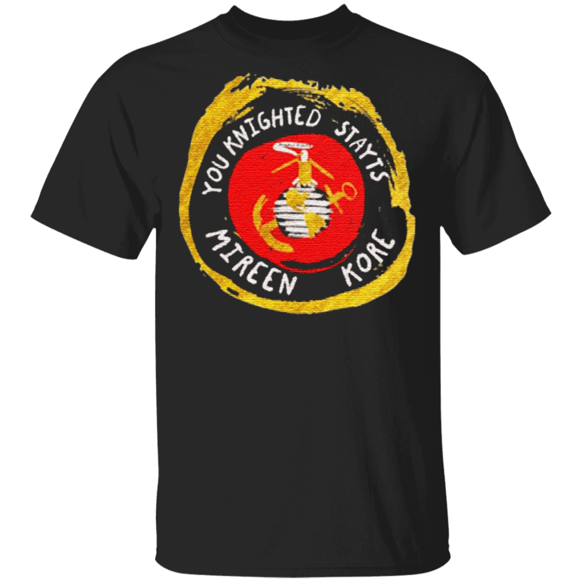 You Knighted Stayts Mireen Kore T Shirt