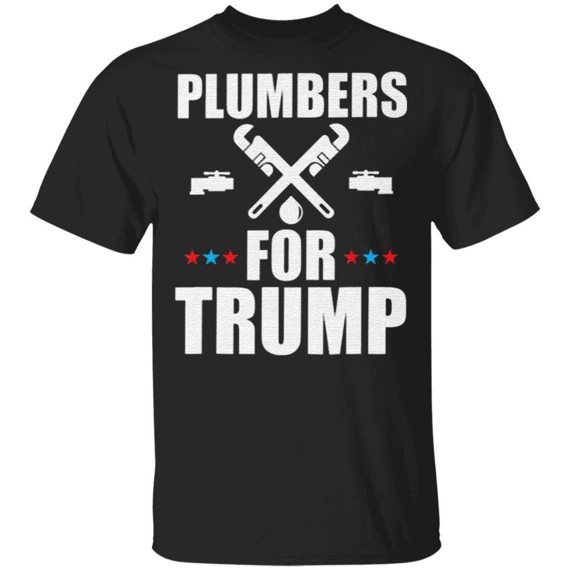 Plumbers For Trump 2020 President Gift T-Shirt