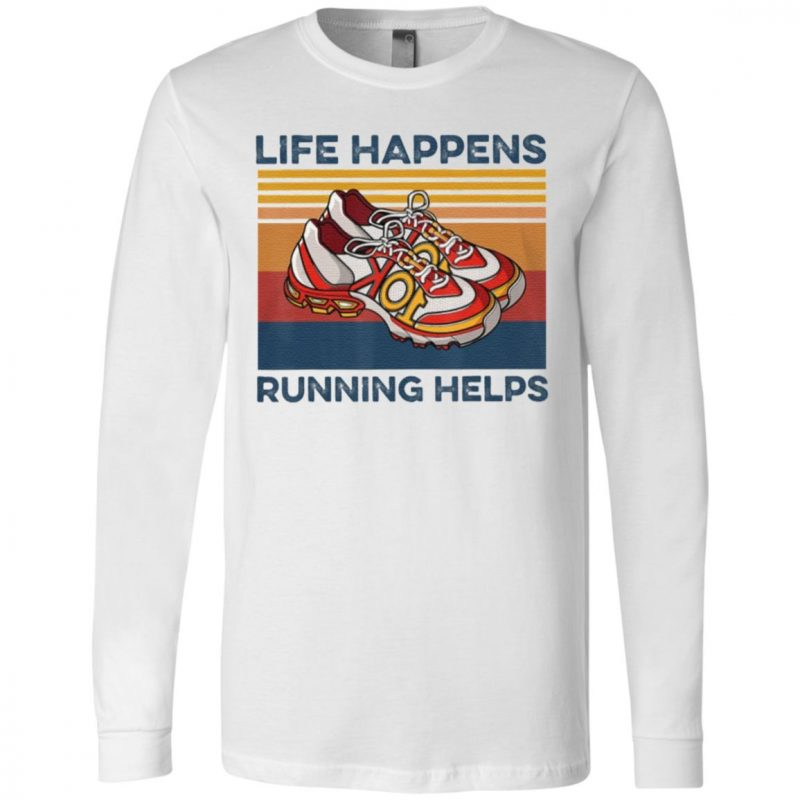 Life Happens Running Helps Funny T-Shirt
