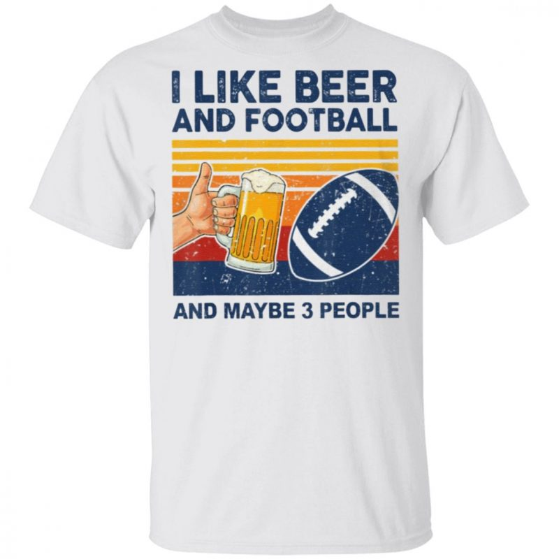 I Like Beer Football Maybe 3 People TShirt