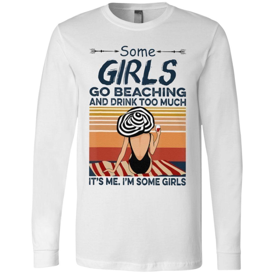 Some Girls Go Beaching Drink Too Much T-Shirt