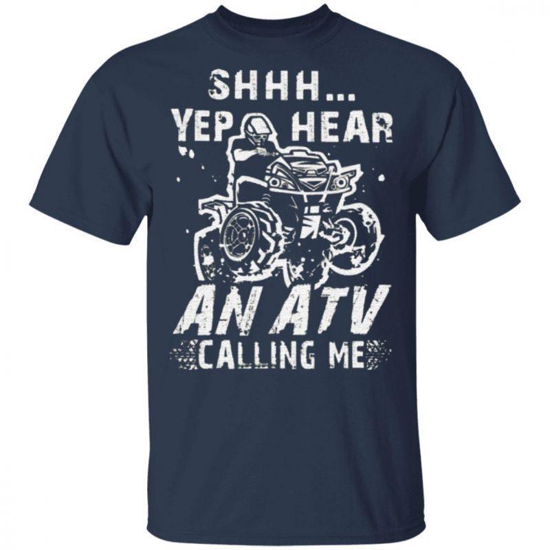 Shhh Yep Hear An Atv Calling Me T Shirt
