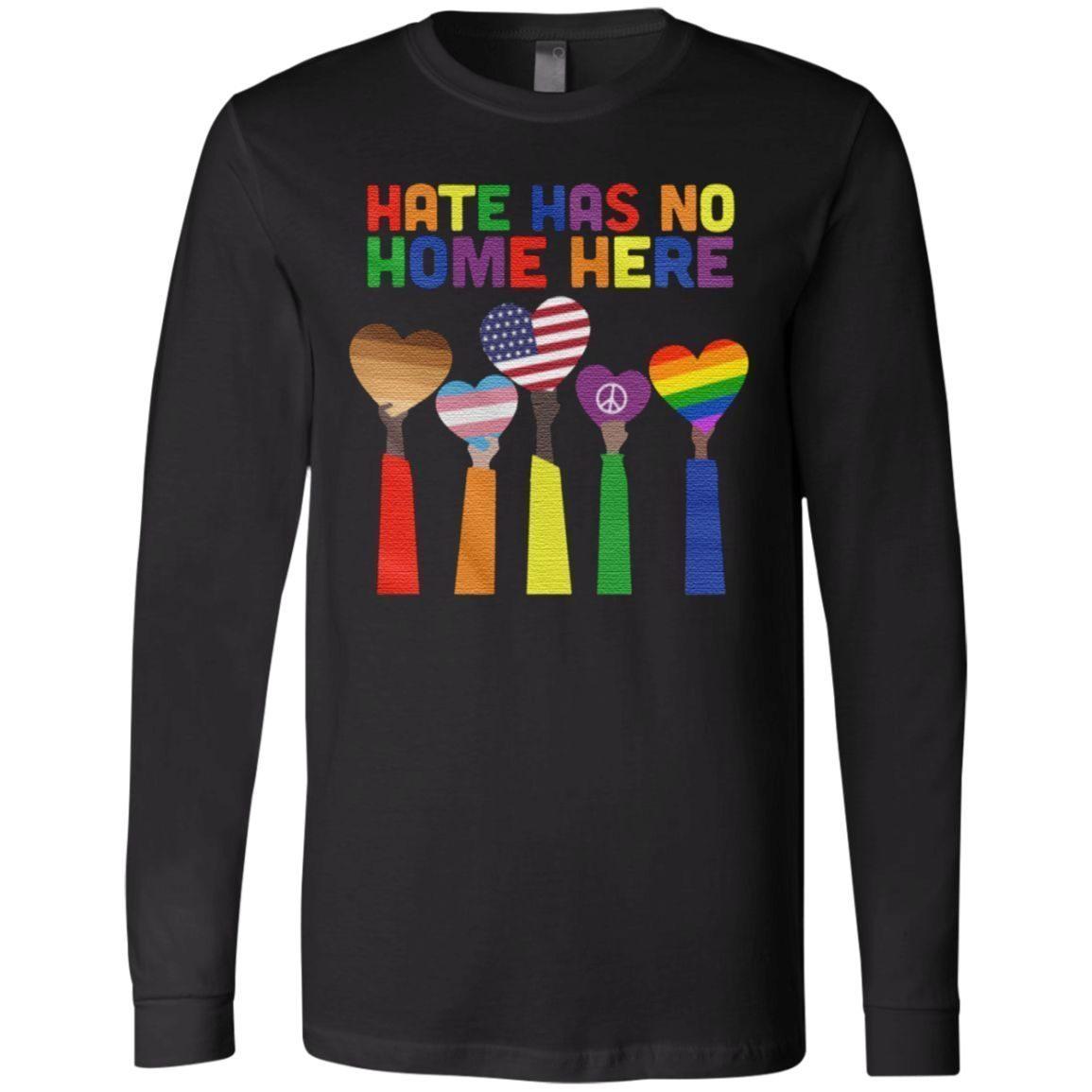 Pride Rainbow Hate has no home here t shirt