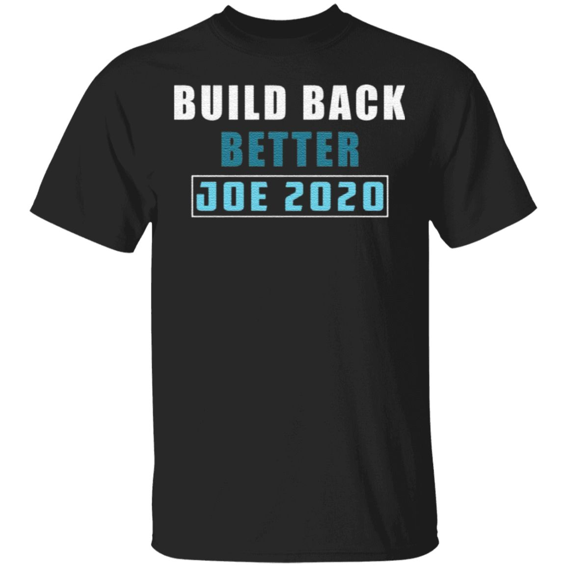 Build back better Joe 2020 tshirt