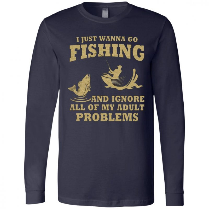 I just wanna go fishing and ignore T-Shirt