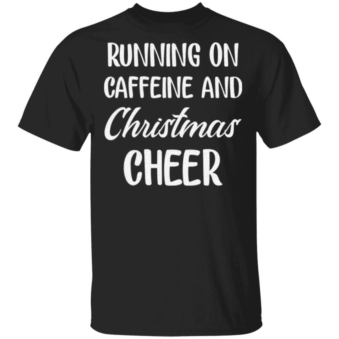 Running on caffeine and Christmas cheer t shirt