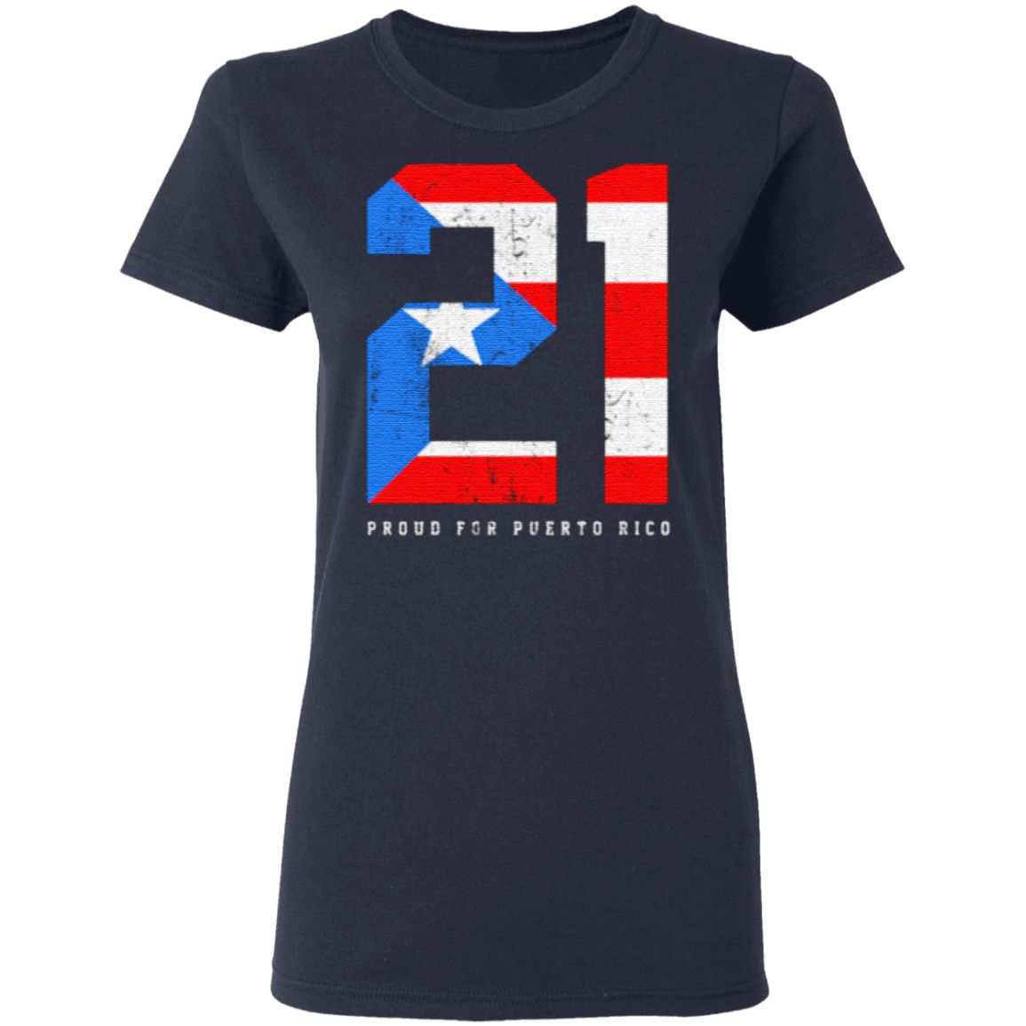 Proud For Puerto Rico Roberto Clemente 21 T Shirt