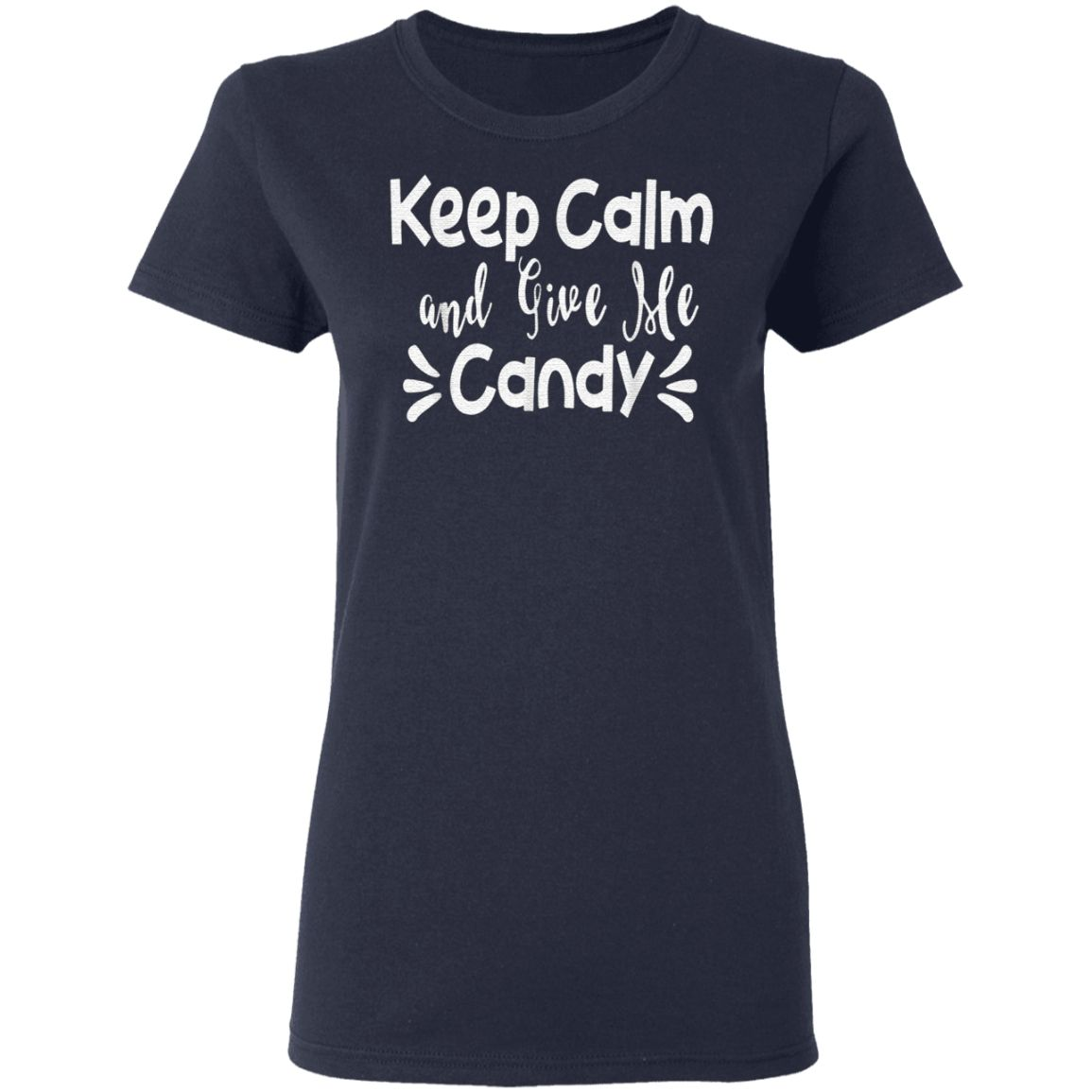 Candy Keep Calm Give Me Candy Chocolate Diet T-Shirt