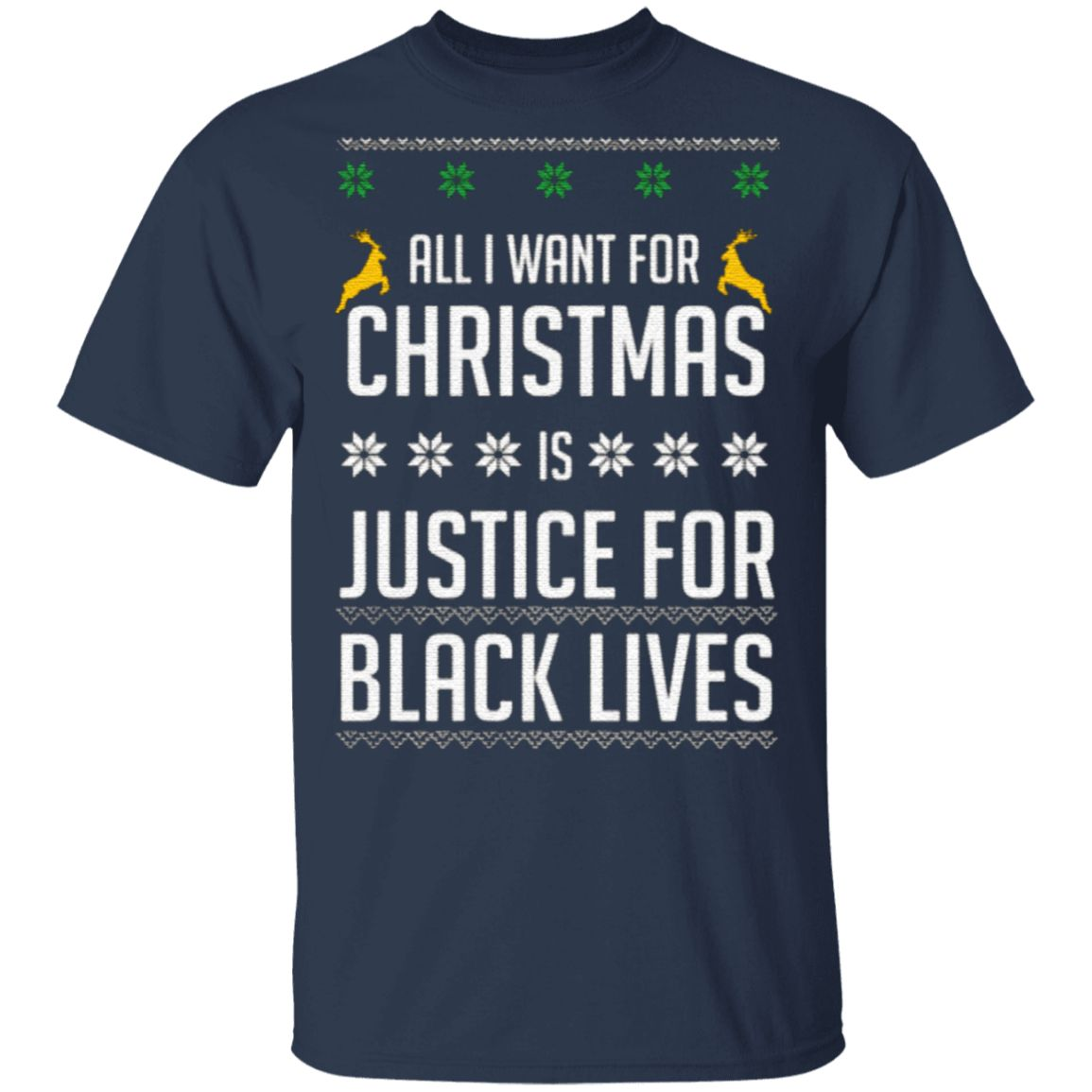 All I Want For Christmas Is Justice For Black Lives T Shirt