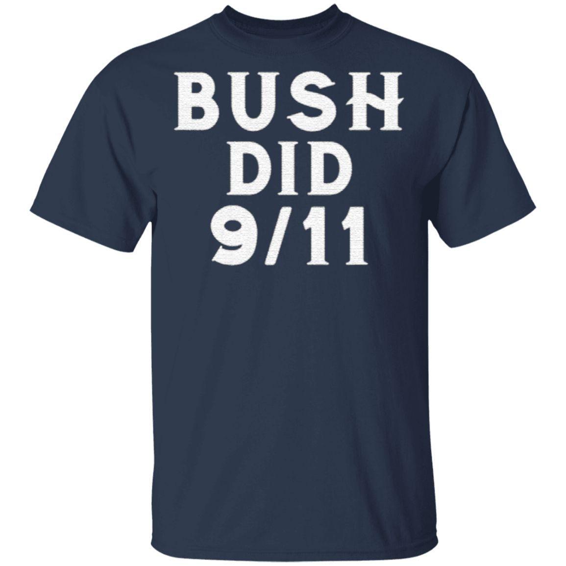 Bush Did 9/11 T Shirt