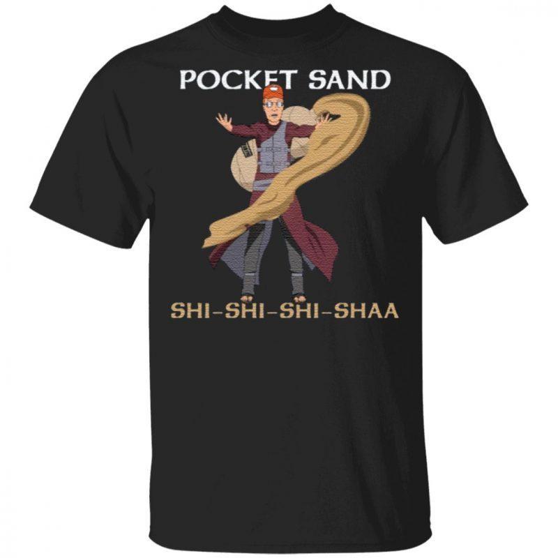 Pocket Sand Shi Shi Shi Shaa T Shirt