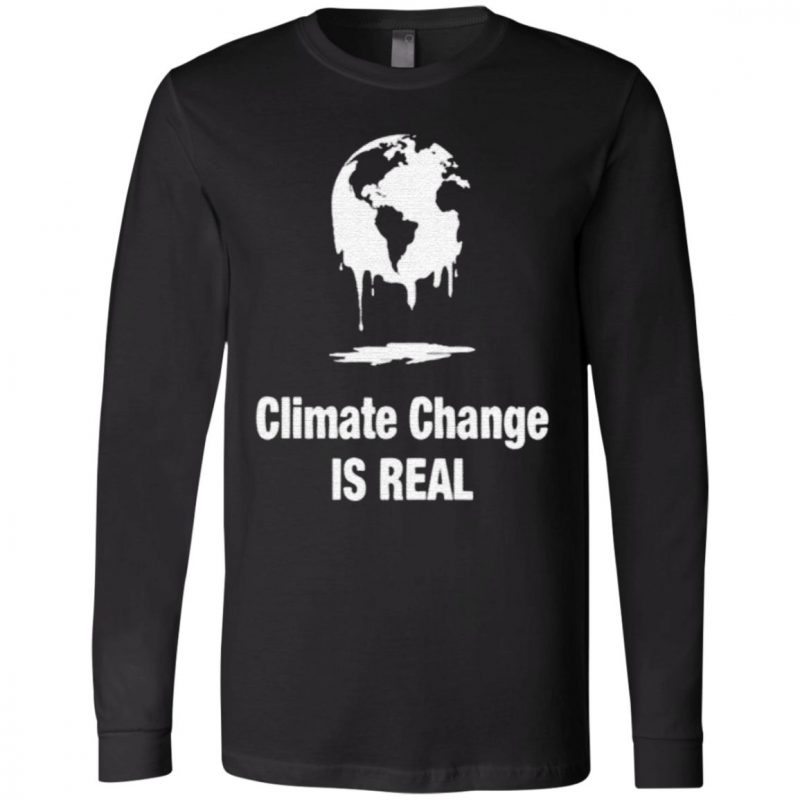 Climate Change Is Real TShirt