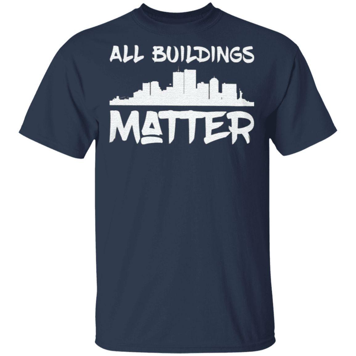 all buildings matter t shirt