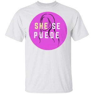 she se puede t shirt