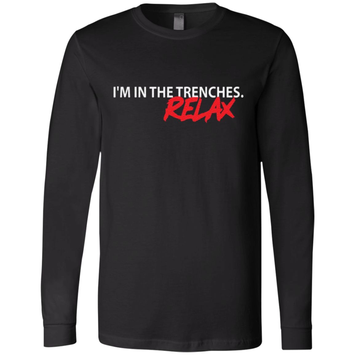 I'm In The Trenches Relax T Shirt