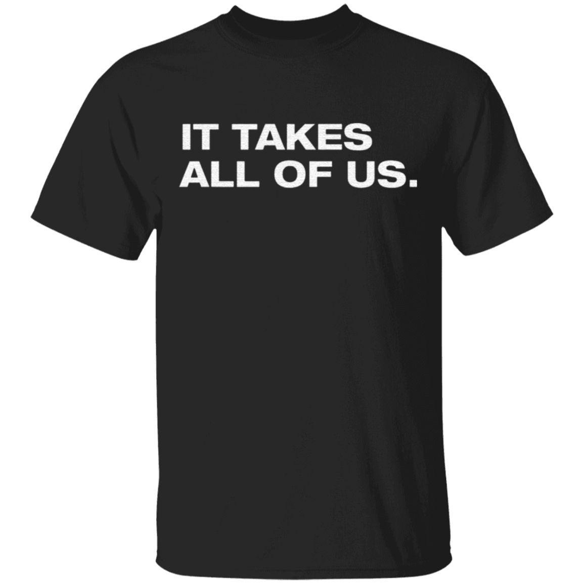 It Takes All Of Us TShirt