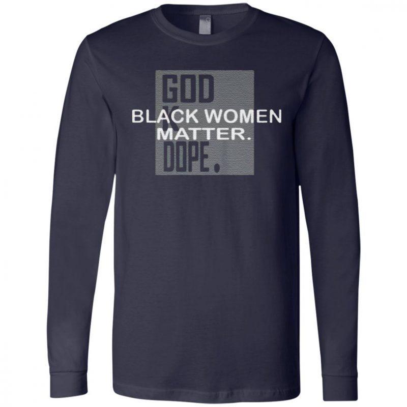 BLACK WOMEN MATTER God K Dope T Shirt