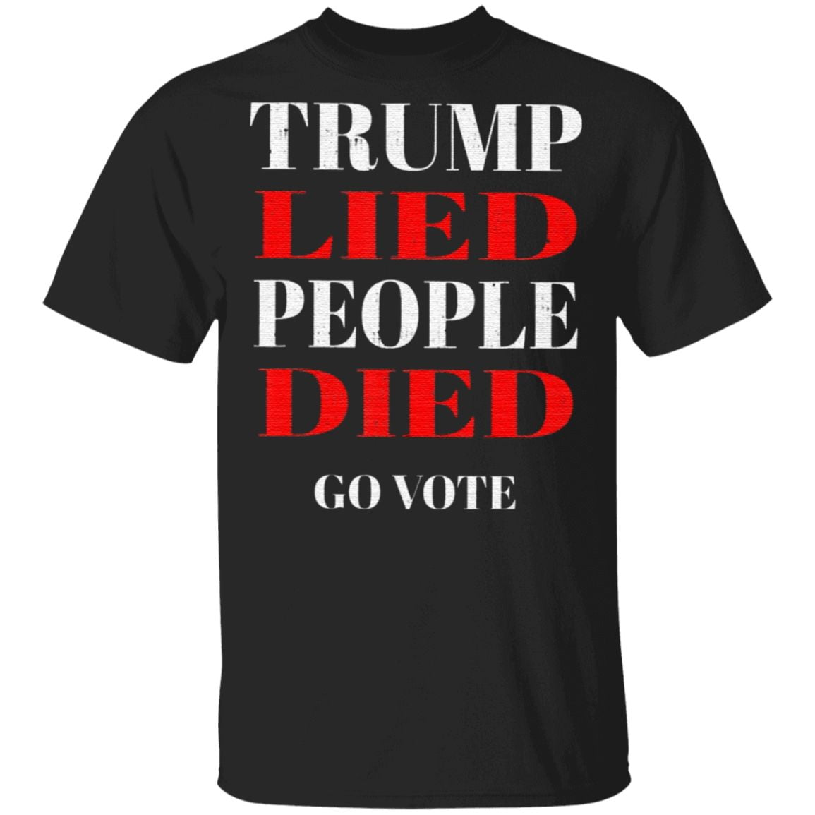 Trump Lied People Died Anti Trump T-Shirt