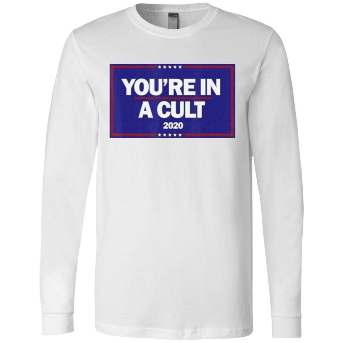 You're In a Cult Anti-Trump 2020 T-Shirt