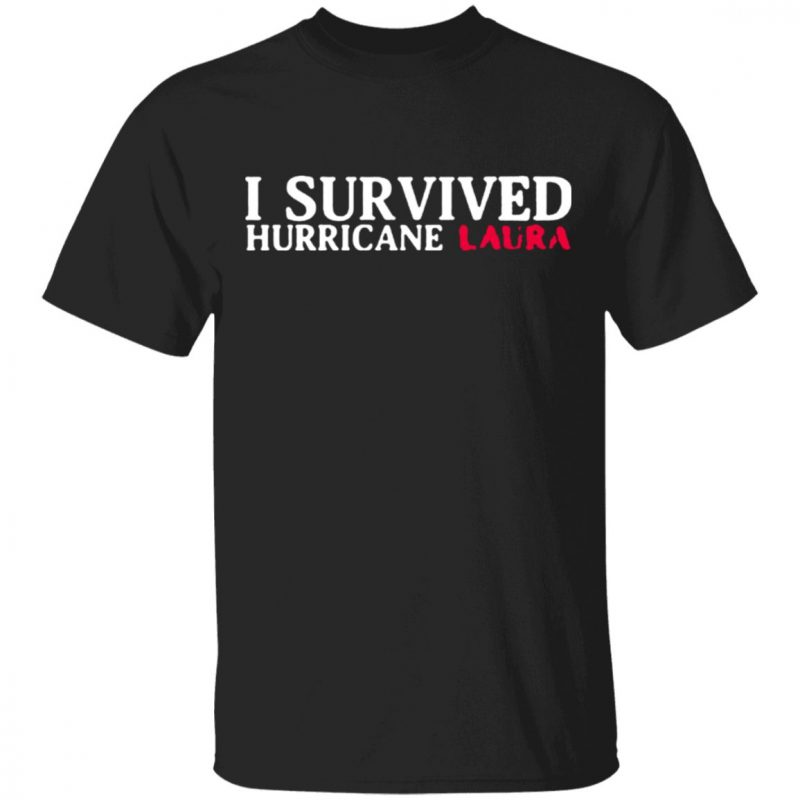 I survived hurricane laura t shirt