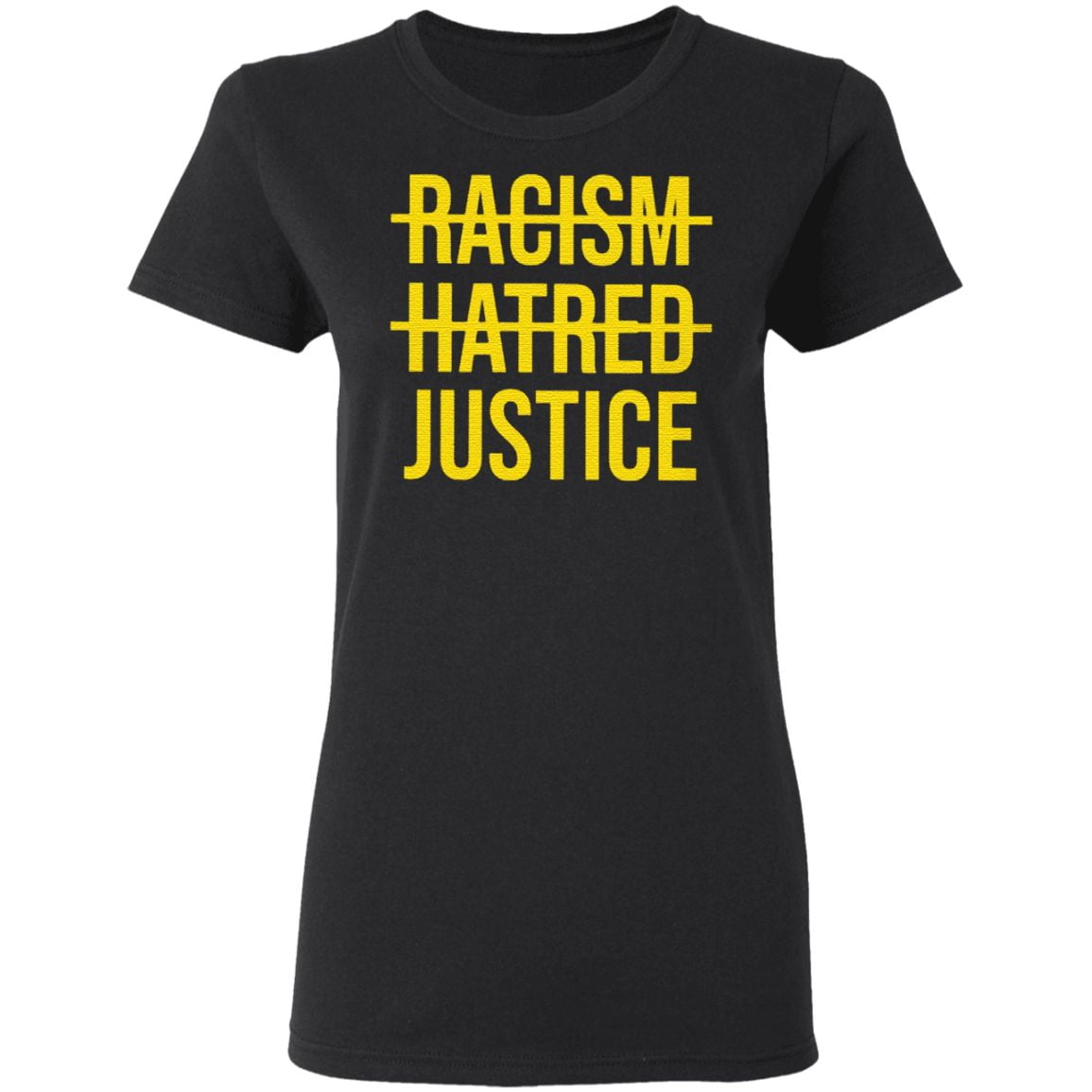 Racism Hatred Justice T Shirt