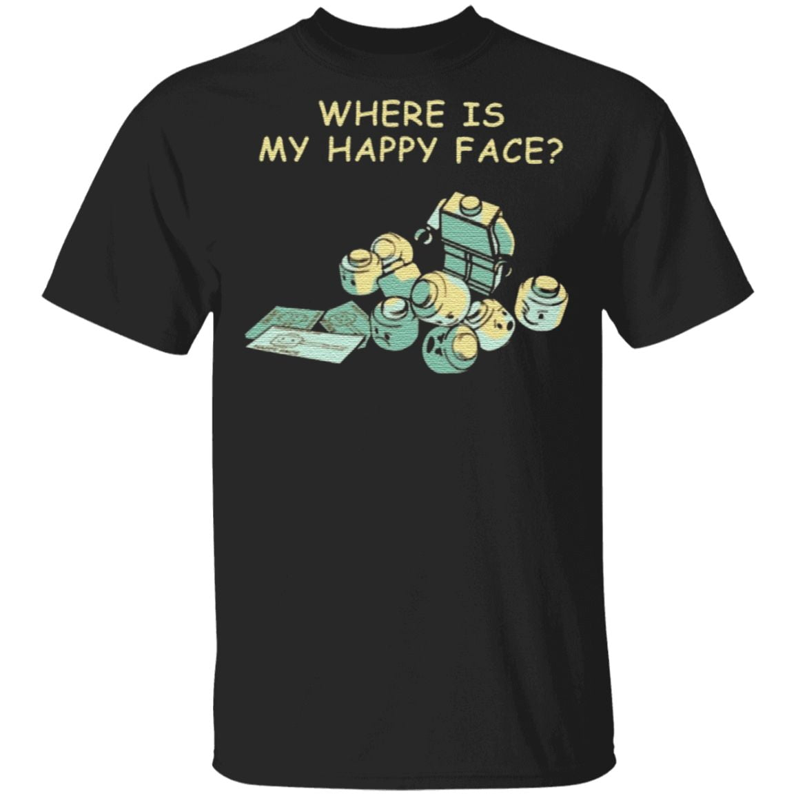 Where Is My Happy Face T Shirt