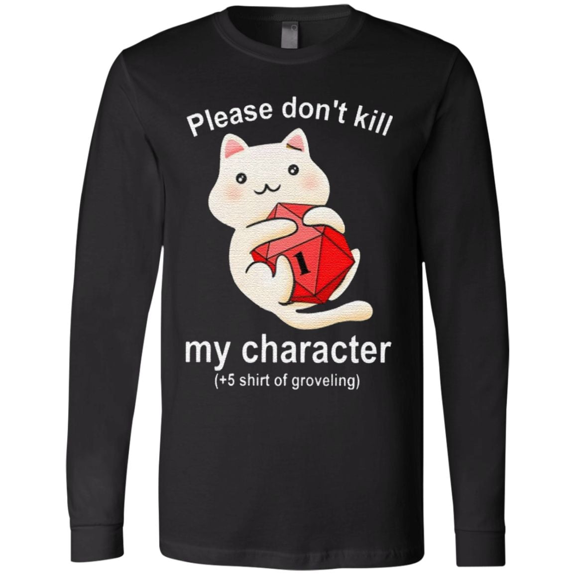 Please dont kill my character groveling T Shirt