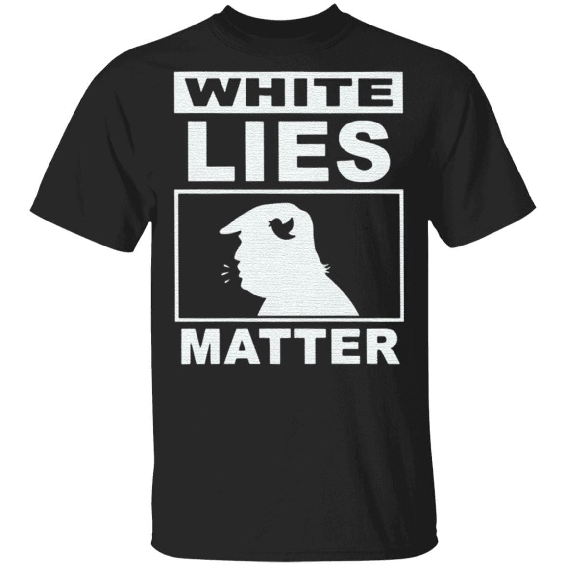 white lies matter trump t shirt