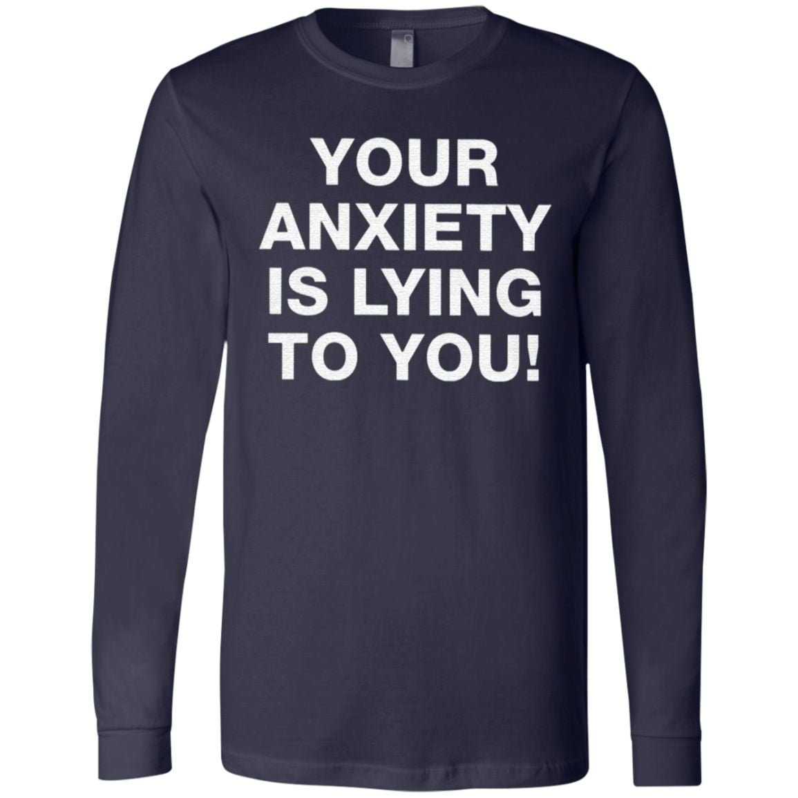 Your Anxiety Is Lying To You TShirt