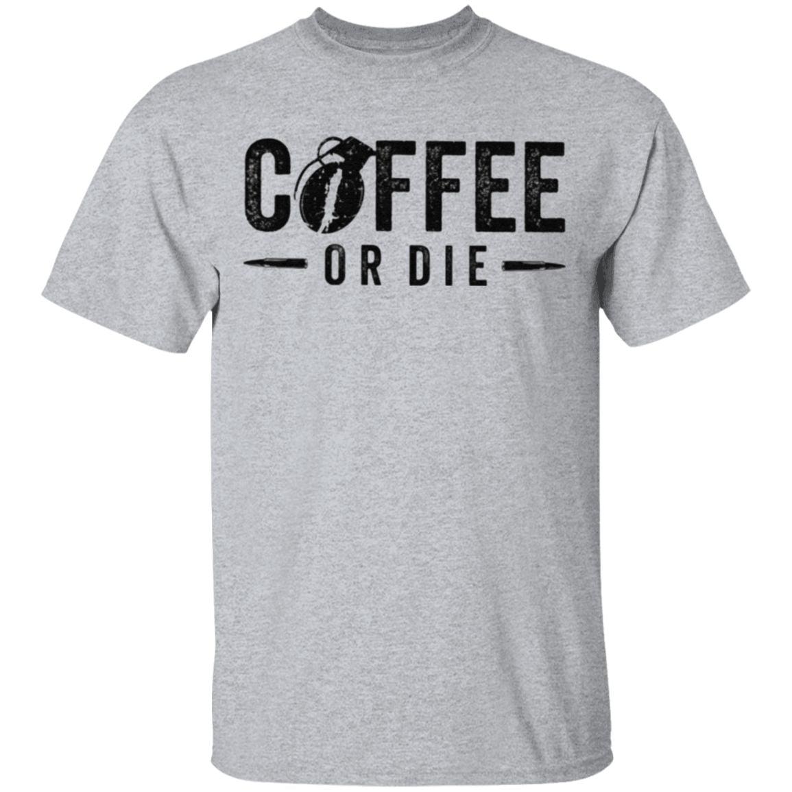 Coffee Or Die T Shirt
