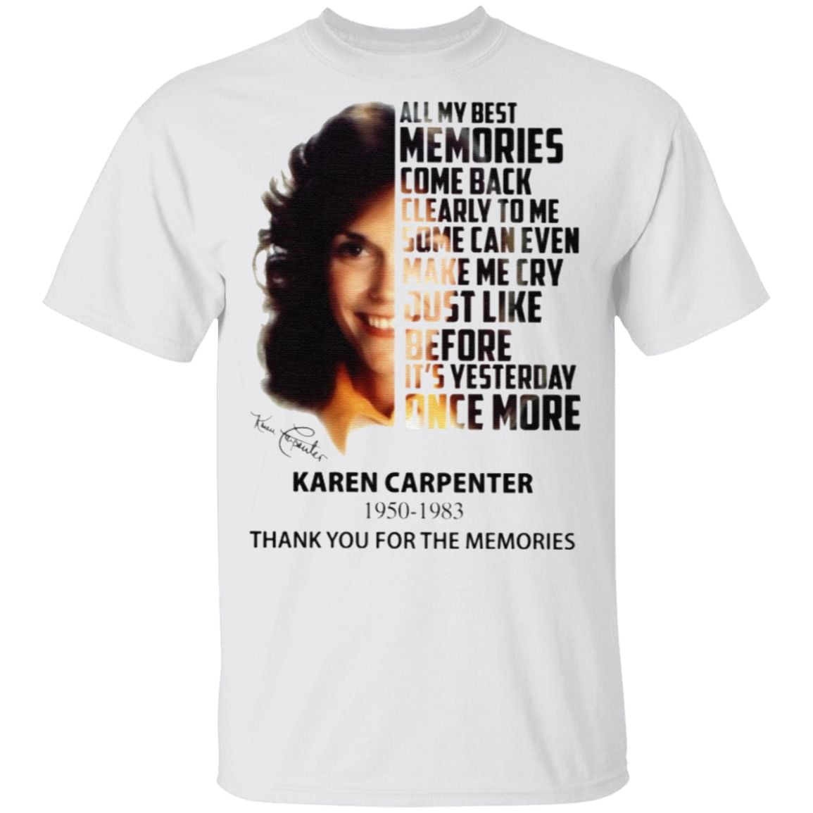 Karen Carpenter 1950-1983 All My Best Memories Come Back Clearly To Me Some Can Even Make Me Cry T Shirt