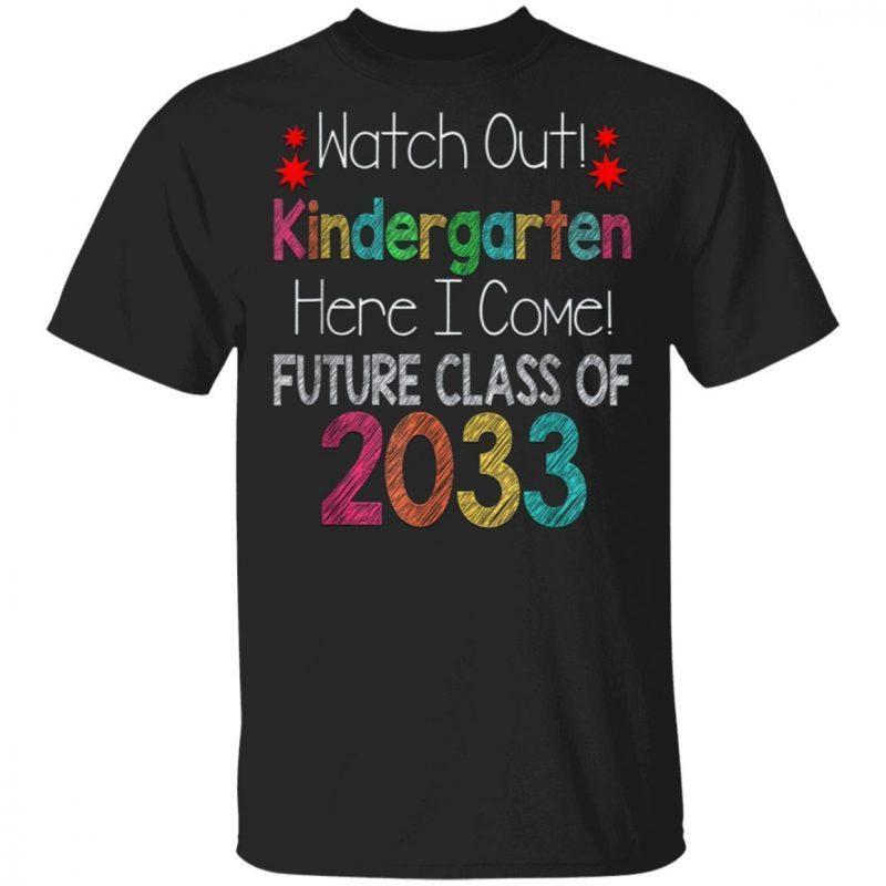 Watch Out Kindergarten Here I Come Future Class 2033 T-Shirt