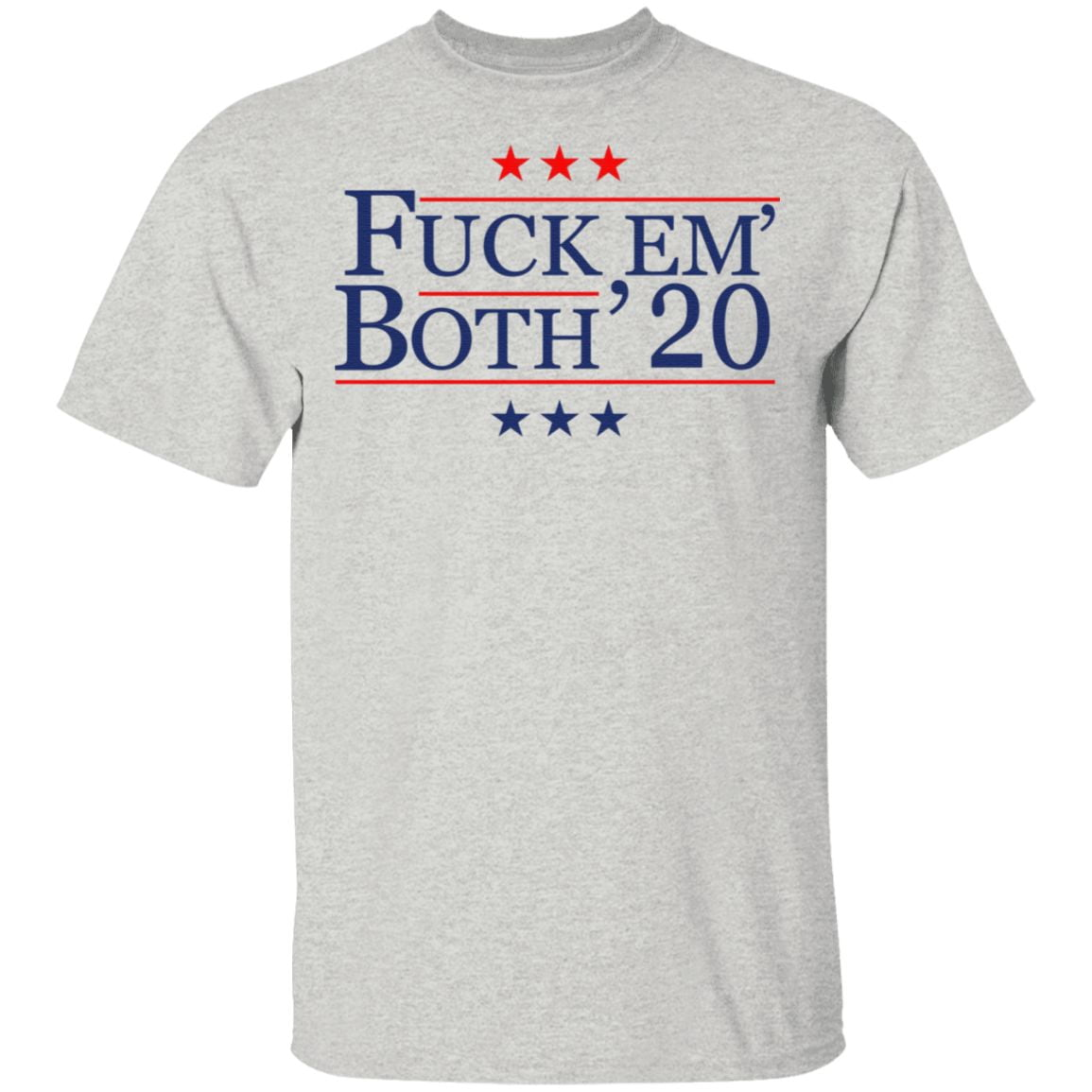 Fuck em both 2020 t shirt