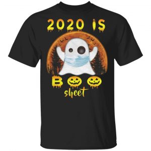 2020 Is Boo Sheet Halloween T-Shirt – Boo Terrible Year 2020 T Shirt
