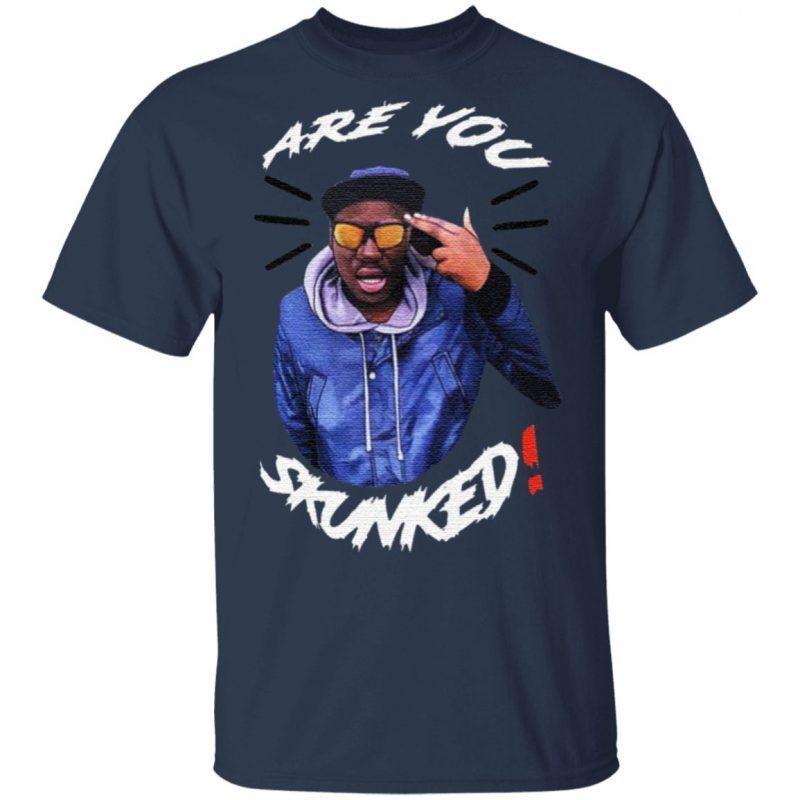 Mbbants Are You Skunked T Shirt