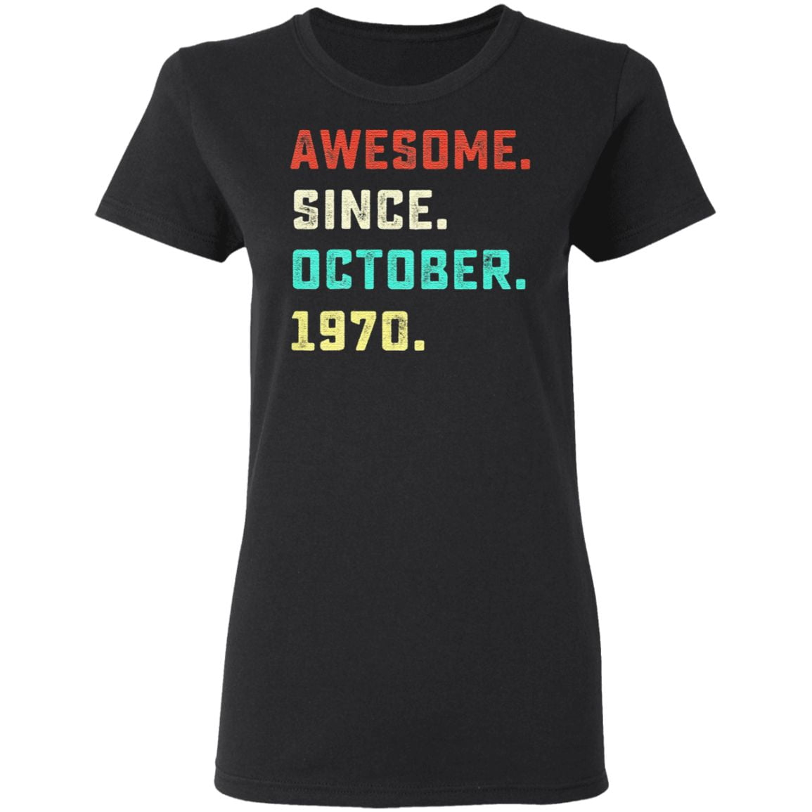 Awesome Since October 1970 T Shirt