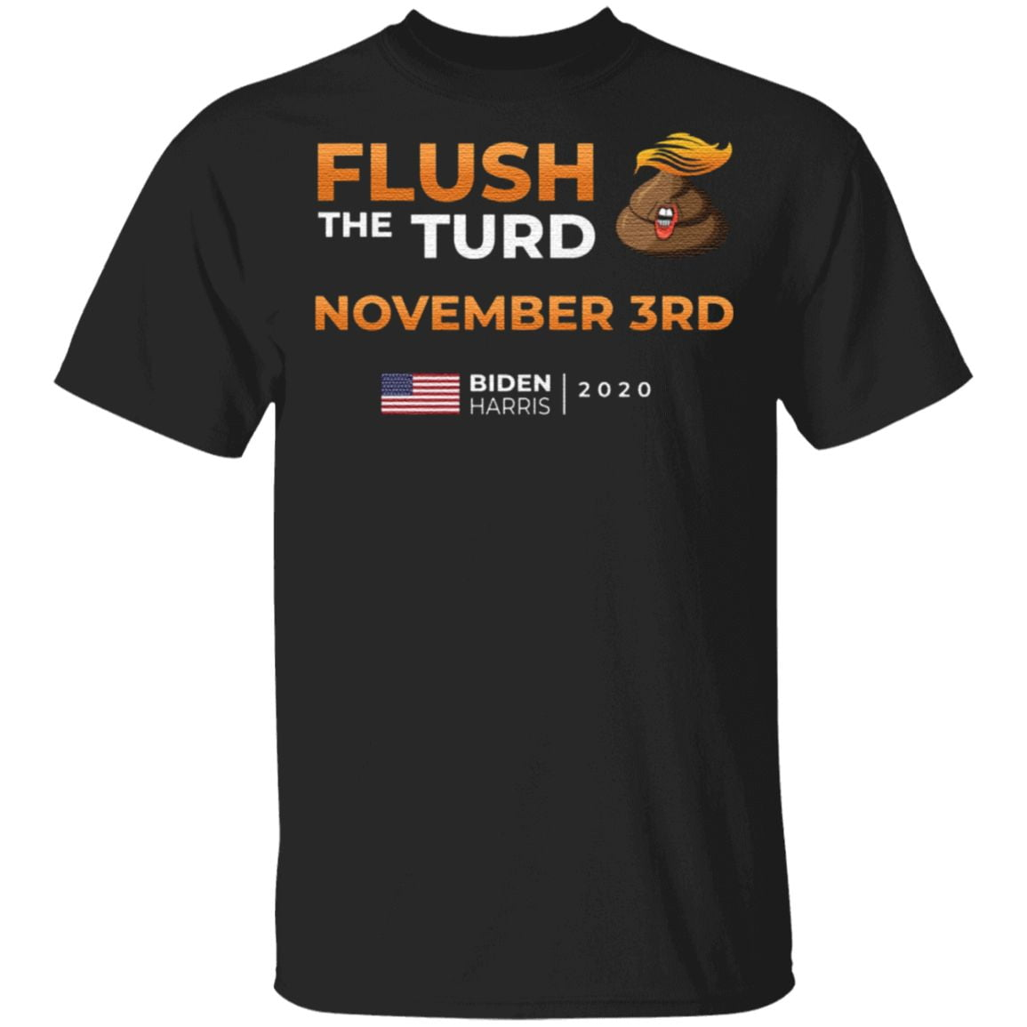 Flush The Turd November 3rd Biden Harris 2020 T Shirt