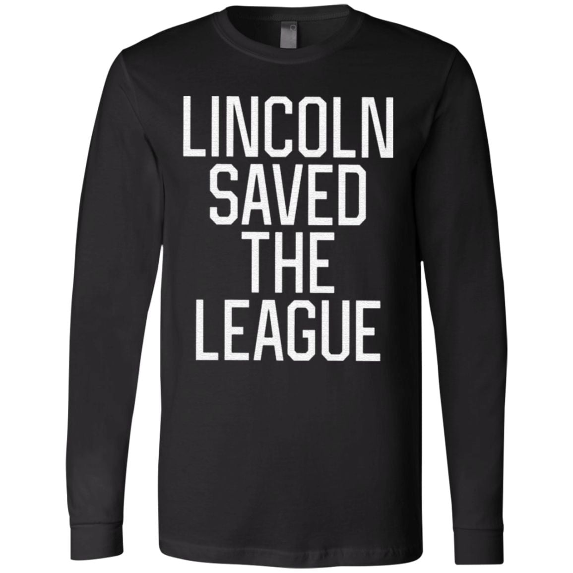 Lincoln Saved The League T Shirt