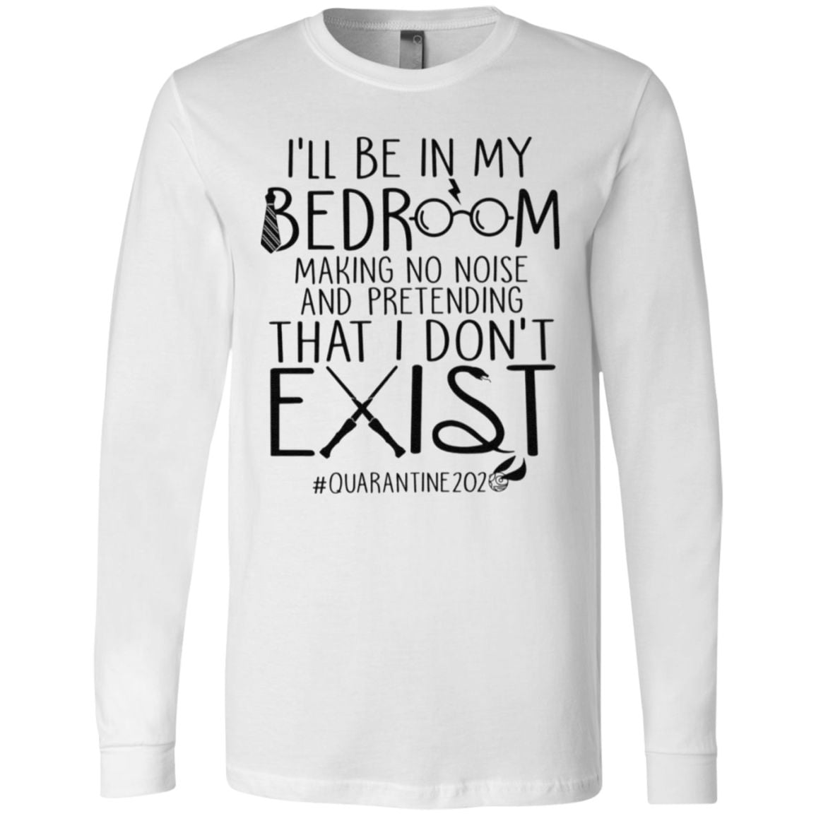 I'll Be In My Bedroom Making No Noise And Pretending That I Don't Exist t shirt