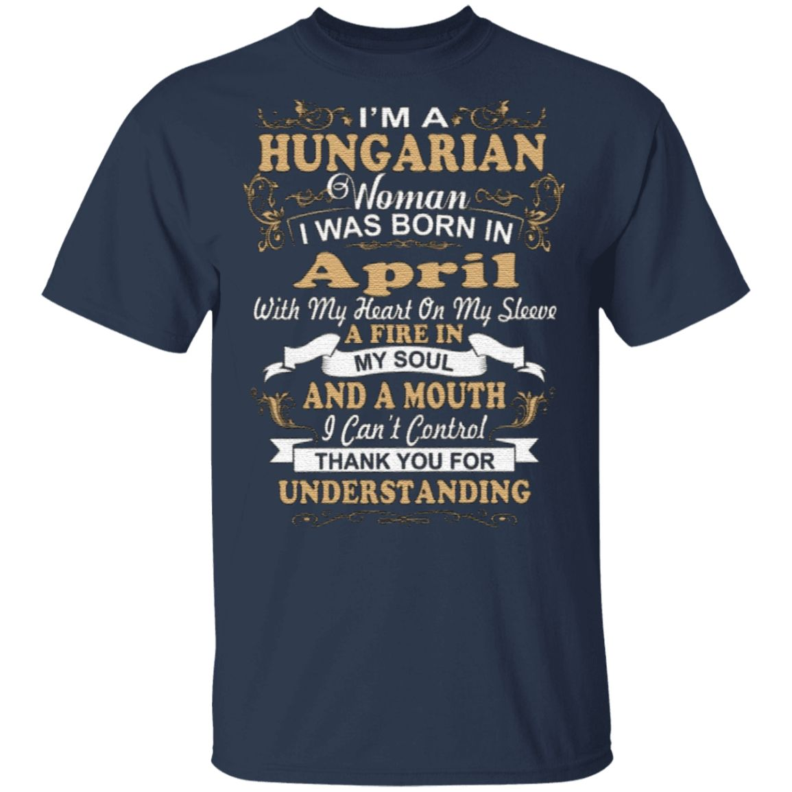 I'm A Hungarian Woman I Was Born In April T Shirt