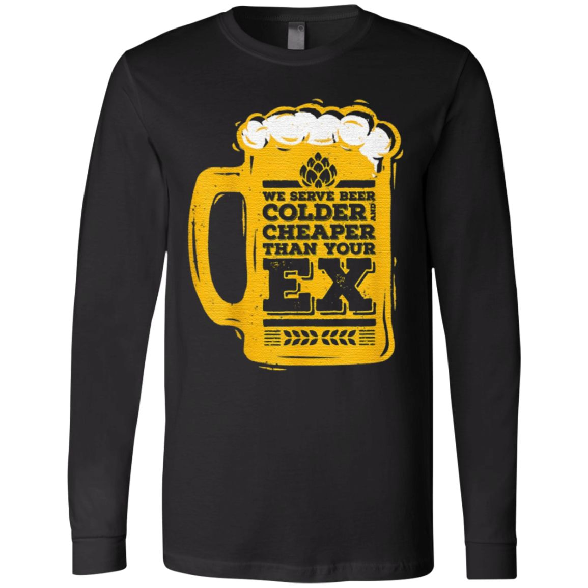 We Serve Beer Colder Cheaper Than Your Ex T-Shirt