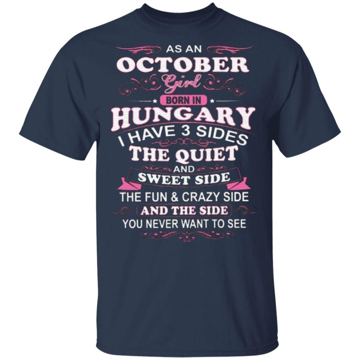 As A October Girl Born In Hungary T Shirt