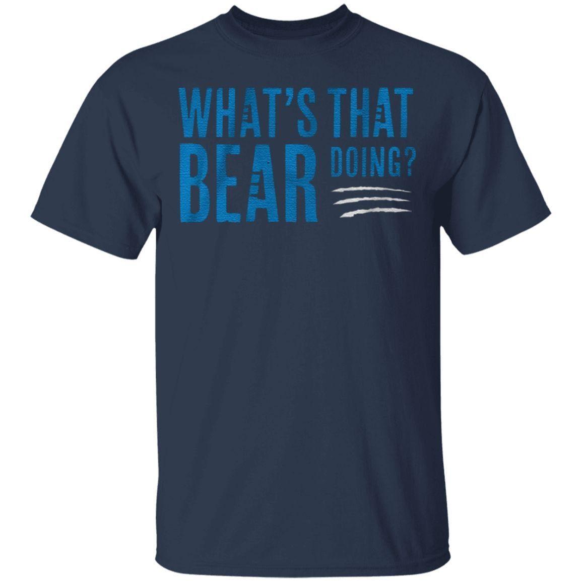 whats that bear doing t shirt