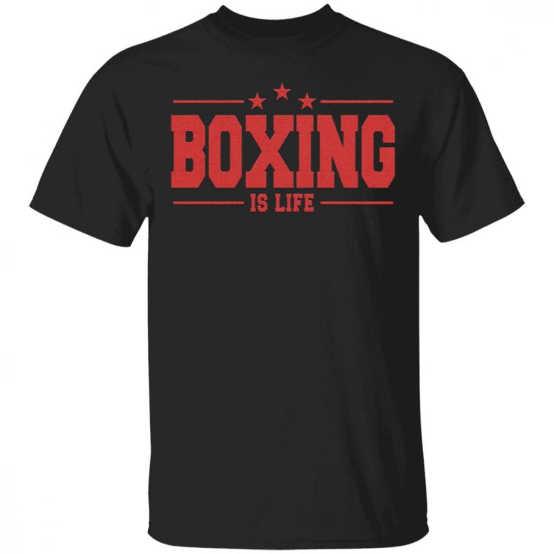 Boxing Is Life Shirt