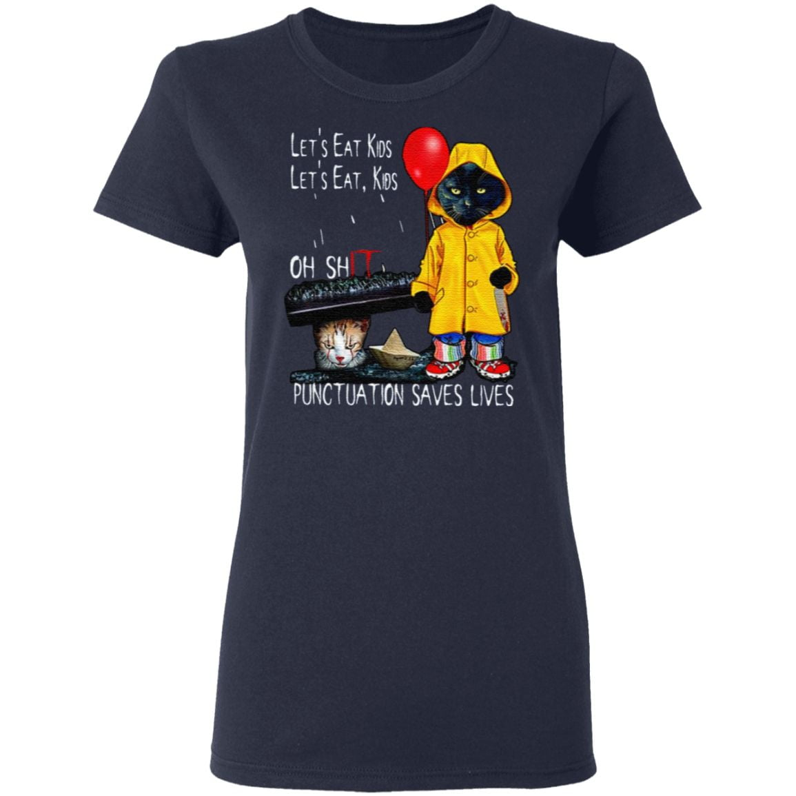 Cat Pennywise Let's Eat Kids Oh Shit Punctuation Saves Lives Halloween T-Shirt